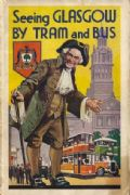 Scottish poster - Seeing Glasgow by Tram and Bus 1935